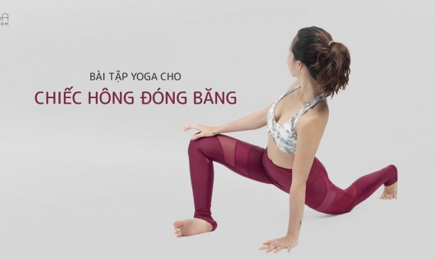 """13 tư thế yoga cho chiếc hông """"đóng băng"""""""