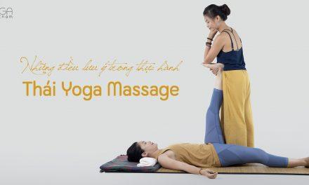 Những điều cần lưu ý trong thực hành Thái Yoga Mát-xa