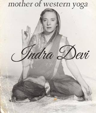 Đệ nhất phu nhân của Yoga: Indra Devi